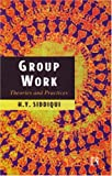 Group Work : Theories and Practices, Siddiqui, H. Y., 8131601714