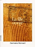 img - for LA Fille Orange (Poetry, 9) (French Edition) book / textbook / text book