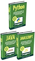 Code: 3 Books in 1: Advanced Guide to Programming Code with Python + JavaScript + Java (Python, JavaScript, Java, Code, Programming Language, Programming, Computer Programming)
