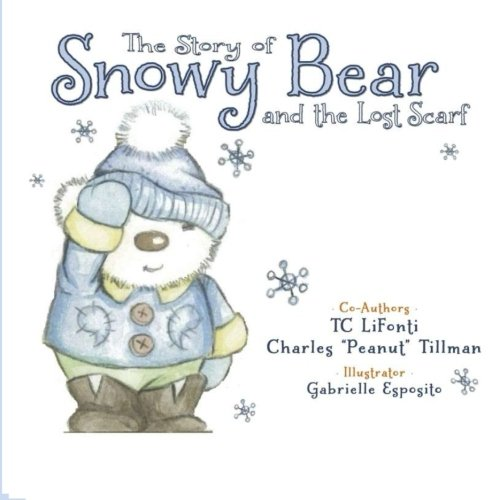 The Story of Snowy Bear and the Lost Scarf (Volume 1)
