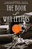img - for The Book of War Letters: 100 Years of Private Canadian Correspondence book / textbook / text book