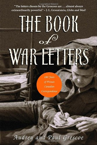 The Book of War Letters: 100 Years of Private Canadian Correspondence