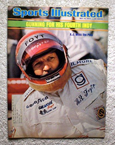 A.J. Foyt - Indianapolis 500 - Sports Illustrated - May 19, 1975 - Indy Car, Auto Racing - SI (Auto Sports Illustrated)