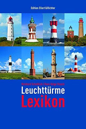 Leuchttürme Lexikon (Edition Ellert und Richter) (Edition Ellert und Richter) (Edition Ellert & Richter)