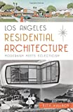 img - for Los Angeles Residential Architecture:: Modernism Meets Eclecticism book / textbook / text book