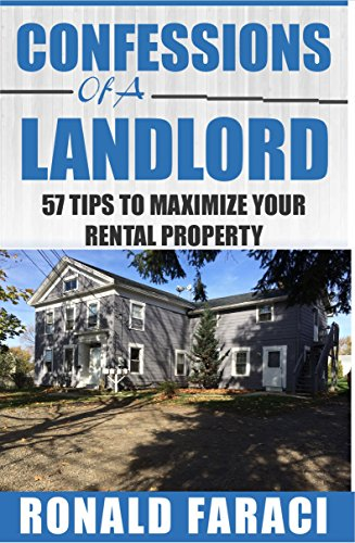 Download PDF Confessions of a Landlord - 57 Tips to maximize your rental property