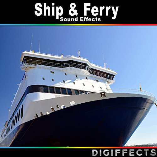 - Ship and Ferry Sound Effects