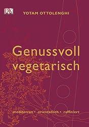 Genussvoll vegetarisch: mediterran - orientalisch - raffiniert