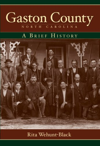 Gaston County, North Carolina: A Brief History