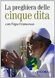 La preghiera delle cinque dita con papa Francesco. Con gadget