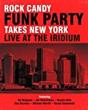 Rock Candy Funk Party Takes New York - Live At The Iridium (DVD + 2CD)