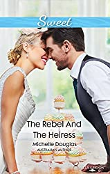 The Rebel And The Heiress (The Wild Ones)