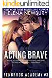 Acting Brave (Fenbrook Academy #3 - New Adult Romance)