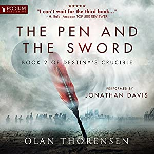 Download audiobook The Pen and the Sword: Destiny's Crucible, Book 2