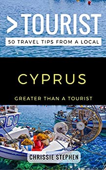 Greater Than a Tourist - Cyprus: 50 Travel Tips from a Local by [Stephen, Chrissie, Tourist, Greater Than a]