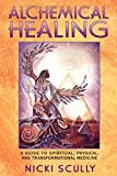 Alchemical Healing: A Guide to