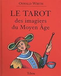 Le Tarot des imagiers du Moyen-Age par Wirth