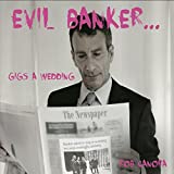 Evil Banker Gigs A Wedding