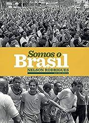 Somos o Brasil