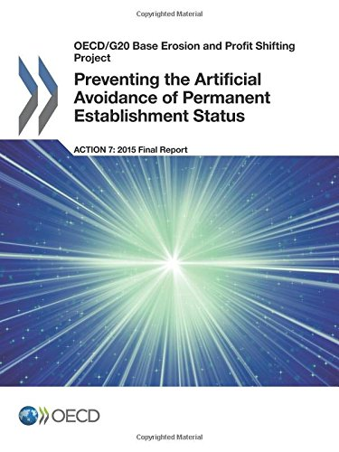 OECD/G20 Base Erosion and Profit Shifting Project Preventing the Artificial Avoidance of Permanent Establishment Status, Action 7 - 2015 Final Report ebook