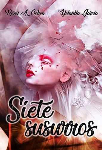 Siete susurros (Spanish Edition) by [A. Ochoa, Roser, García, Yolanda]