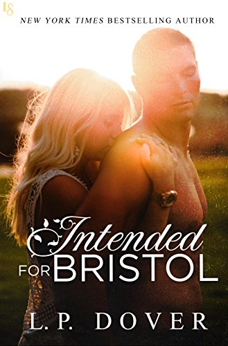 Intended for Bristol: A Second Chances Novel by [Dover, L.P.]