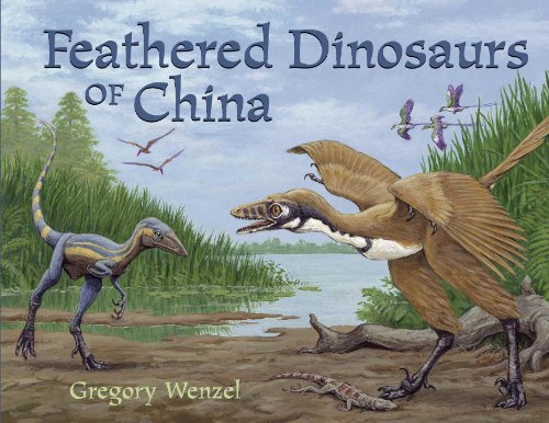 Feathered Dinosaurs of China (Outstanding Science Trade Books for Students K-12 (Awards)) by Charlesbridge