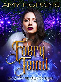 Faery Teind: Talented: Book 4 by [Hopkins, Amy]