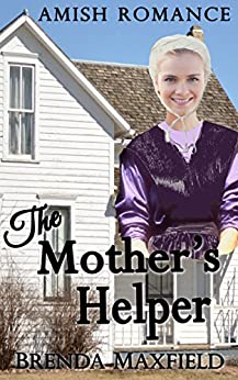 Amish Romance: The Mother's Helper (Nancy's Story Book 1) by [Maxfield, Brenda ]