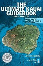 The Ultimate Kauai Guidebook: Kauai Revealed (In Full Color)