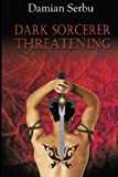 Dark Sorcerer Threatening, Damian Serbu, 1619290782