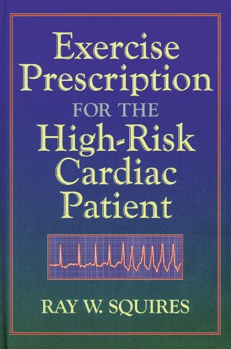 Exercise Prescription For The High Risk Cardiac Patient