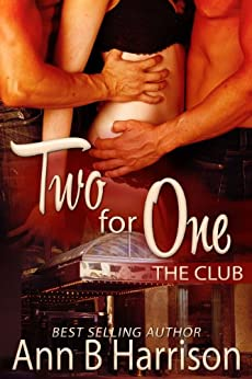 Two for One (The Club Book 1) by [Harrison, Ann B]