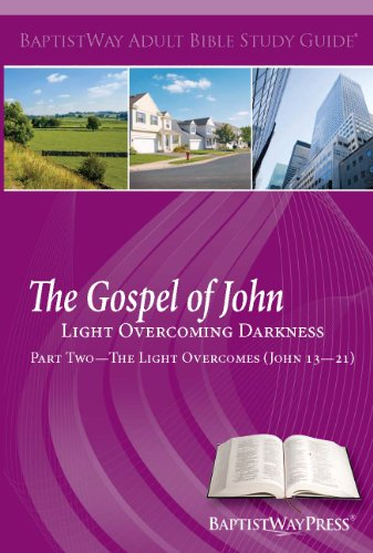 The Gospel of John--Part Two, The Light Overcomes (Adult Bible Study Guides)