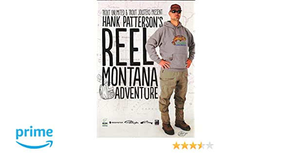 with Hank Patterson Montana Fly Fishing Reel Montana Adventure