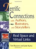 Terrific Connections with Authors, Illustrators, and Storytellers, Toni Buzzeo and Jane Kurtz, 1563087448