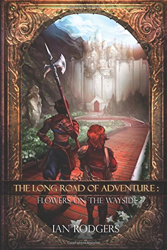 The Long Road of Adventure: Flowers on the Wayside PDF