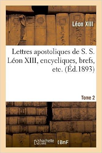Livres gratuits Lettres apostoliques de S. S. Léon XIII, encycliques, brefs, etc. Tome 2 pdf