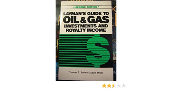Layman's Guide to Oil & Gas Investments and Royalty Income