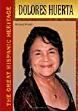 img - for Dolores Huerta (The Great Hispanic Heritage) book / textbook / text book