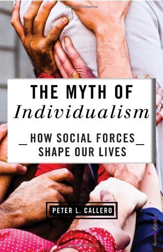 The Myth of Individualism by Callero, Peter. (Rowman & Littlefield Publishers,2013) [Paperback] 2nd Edition