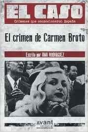 El Caso: El crimen de Carmen Broto