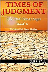 Times of Judgment: Christian End Times Thriller (The End Times Saga Book 6)