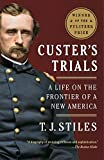 Download Custer's Trials: A Life on the Frontier of a New America in PDF ePUB Free Online