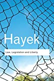 Law, Legislation and Liberty: A new statement of the liberal principles of justice and political economy (Routledge Classics), F. A. Hayek, 0415522293