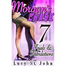 Morgan's Chase #7 (Trials & Tribulations)
