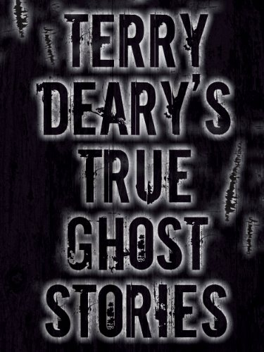 Terry Deary's True Ghost Stories (Terry Deary's True Stories Book 1) ()