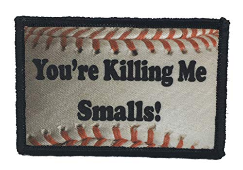 Youre Killing Me Smalls Morale Patch Funny Tactical Military. 2x3 Hook and Loop Made in The USA Perfect for Your Rucksack, Pack Bag, Molle Gear, Operator hat or Cap!