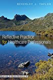 Reflective Practice for Health Care Professionals: A Practical Guide