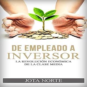De Empleado a Inversor [From Employee to Investor] Audiobook